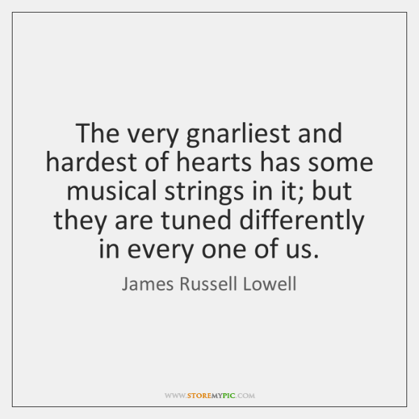 The very gnarliest and hardest of hearts has some musical strings in ...