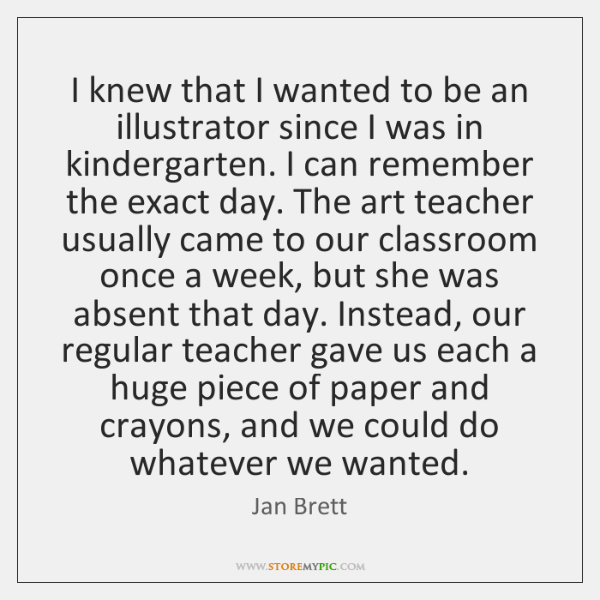 I knew that I wanted to be an illustrator since I was ...