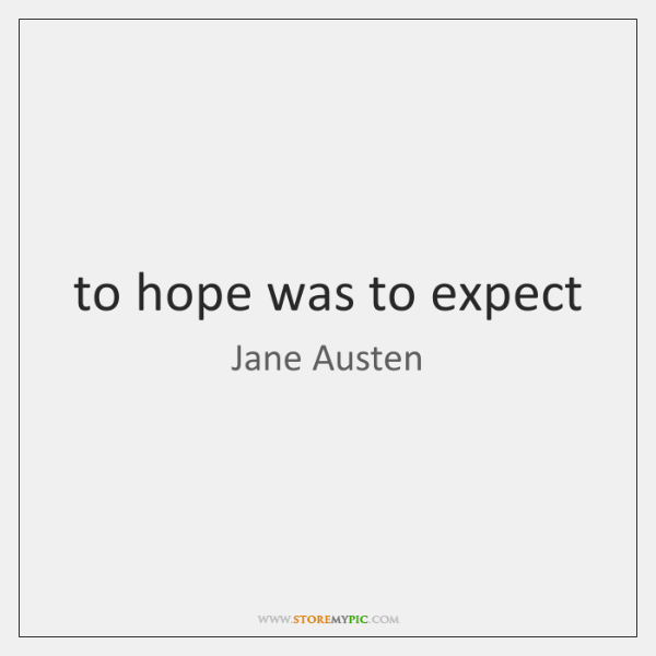 to hope was to expect