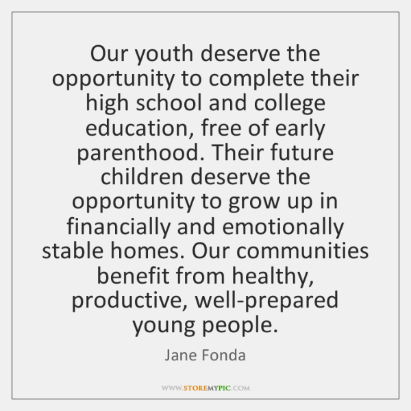 Our youth deserve the opportunity to complete their high school and college ...