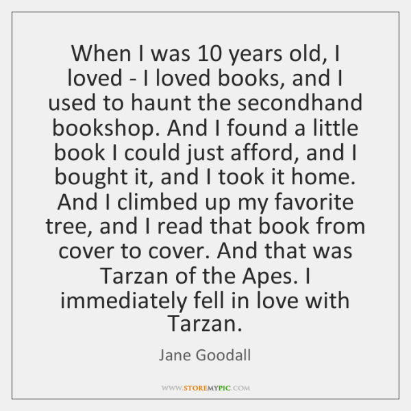 When I was 10 years old, I loved - I loved books, and ...