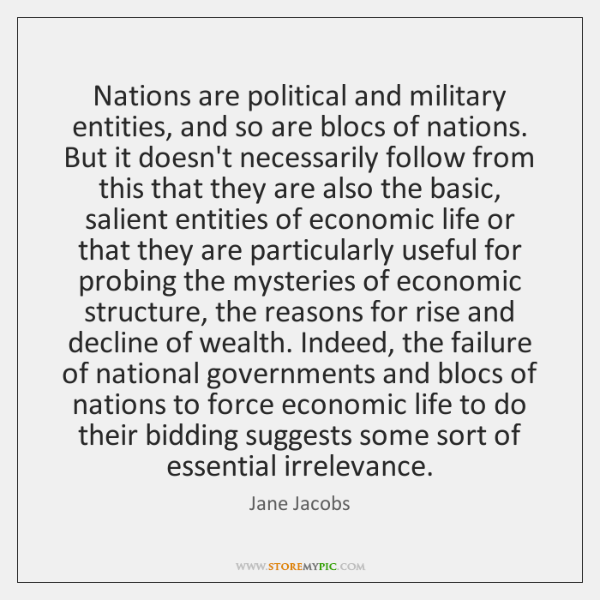 Nations are political and military entities, and so are blocs of nations. ...