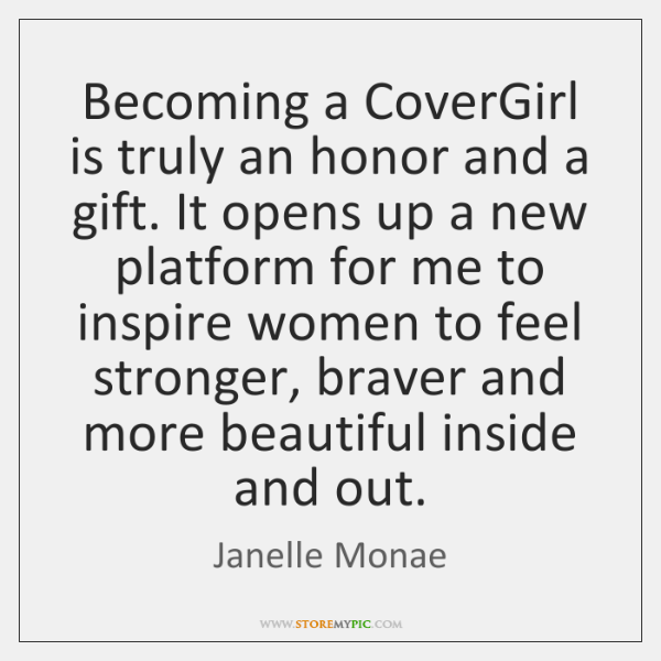 Becoming a CoverGirl is truly an honor and a gift. It opens ...