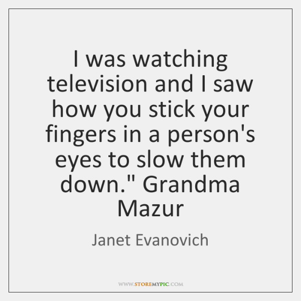 I was watching television and I saw how you stick your fingers ...
