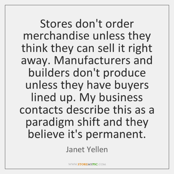 Stores don't order merchandise unless they think they can sell it right ...