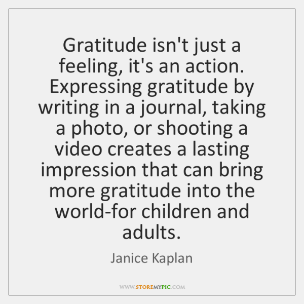 Gratitude isn't just a feeling, it's an action. Expressing gratitude by writing ...