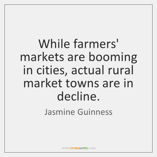 While farmers' markets are booming in cities, actual rural market towns are ...