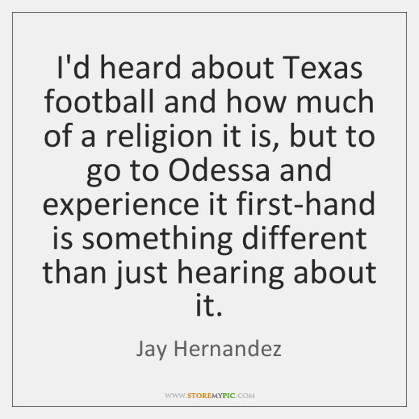 I'd heard about Texas football and how much of a religion it ...