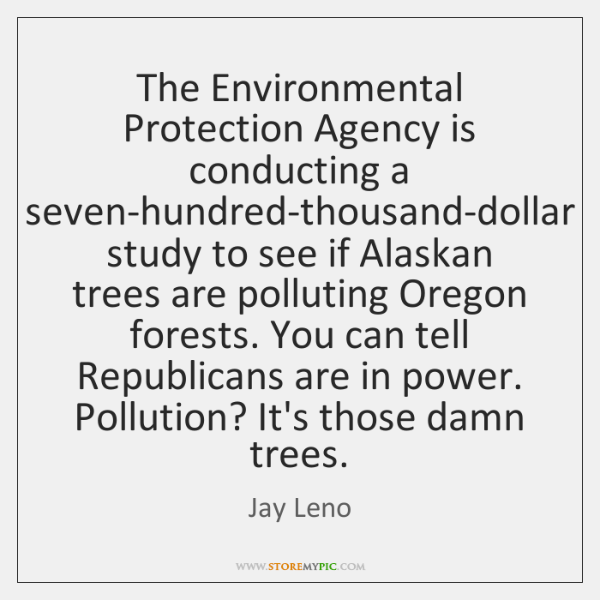 The Environmental Protection Agency is conducting a seven-hundred-thousand-dollar study to see if ..