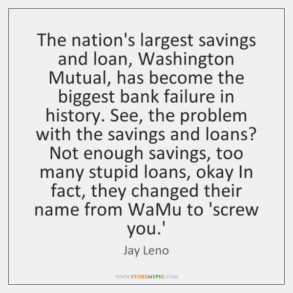 The nation's largest savings and loan, Washington Mutual, has become the biggest ...