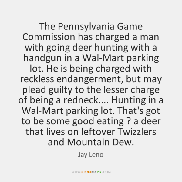 The Pennsylvania Game Commission has charged a man with going deer hunting ...