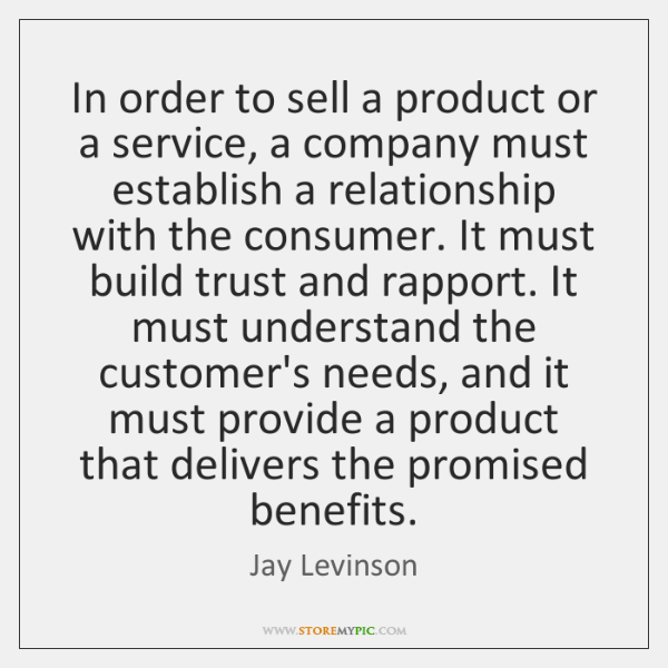 In order to sell a product or a service, a company must ...