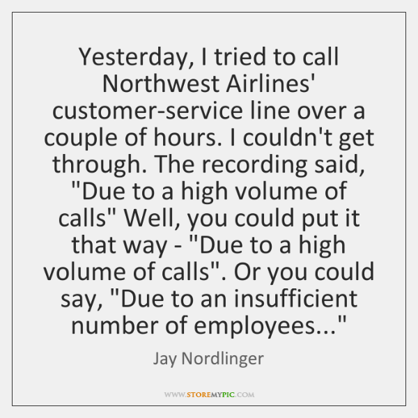 Yesterday, I tried to call Northwest Airlines' customer-service line over a couple ...