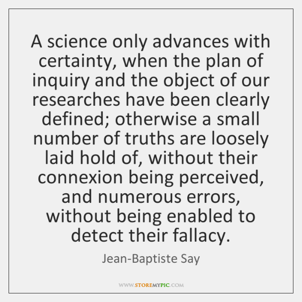 A science only advances with certainty, when the plan of inquiry and ...