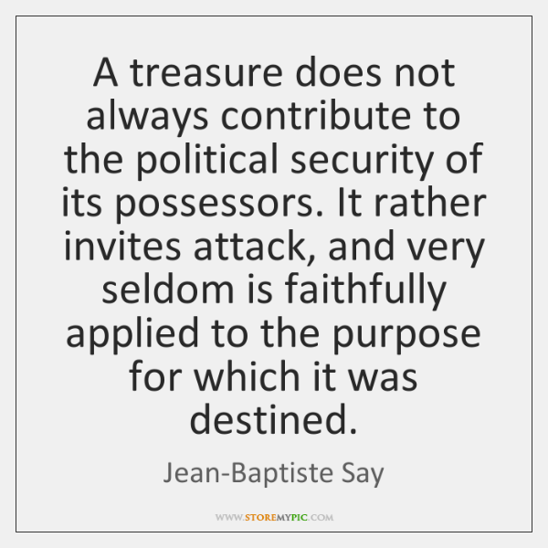 A treasure does not always contribute to the political security of its ...