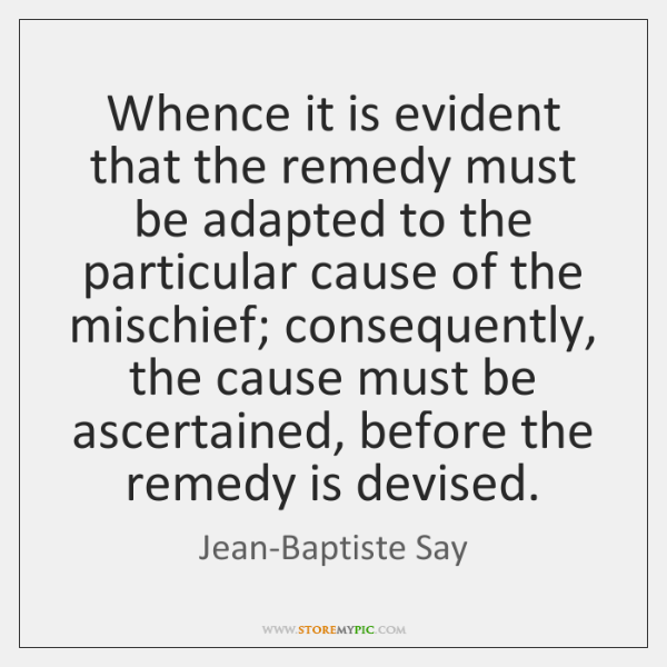 Whence it is evident that the remedy must be adapted to the ...