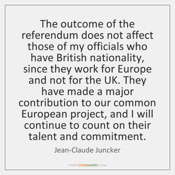 The outcome of the referendum does not affect those of my officials ...