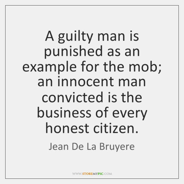A guilty man is punished as an example for the mob; an ...