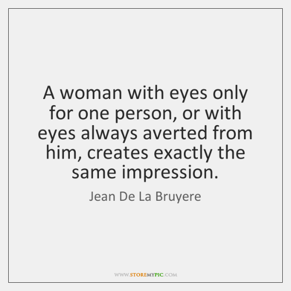 A woman with eyes only for one person, or with eyes always ...