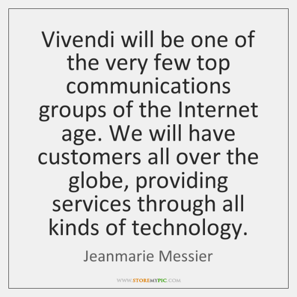 Vivendi will be one of the very few top communications groups of ...