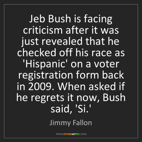 Jimmy Fallon: Jeb Bush is facing criticism after it was just revealed...