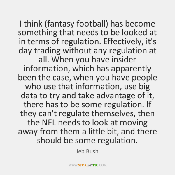 I think (fantasy football) has become something that needs to be looked ...