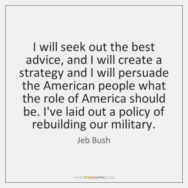 I will seek out the best advice, and I will create a ...