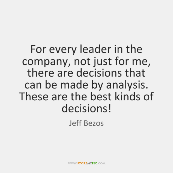 For every leader in the company, not just for me, there are ...