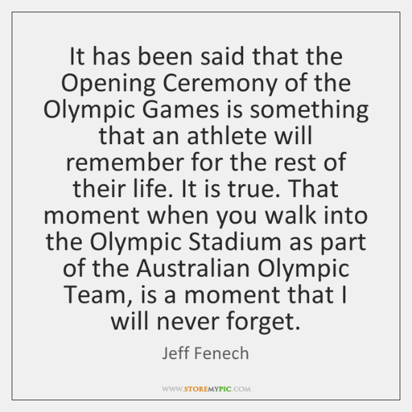 It has been said that the Opening Ceremony of the Olympic Games ...