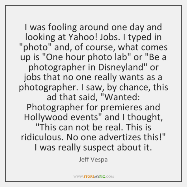 I was fooling around one day and looking at Yahoo! Jobs. I ...