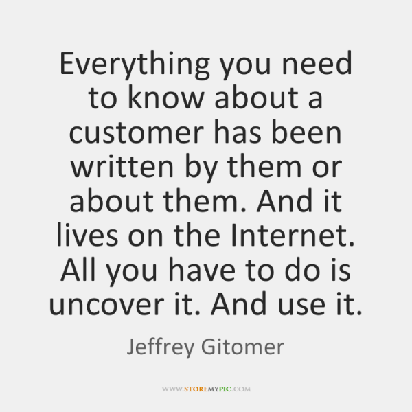 Everything you need to know about a customer has been written by ...