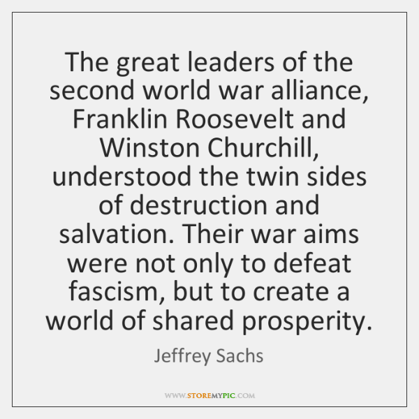 The great leaders of the second world war alliance, Franklin Roosevelt and ...