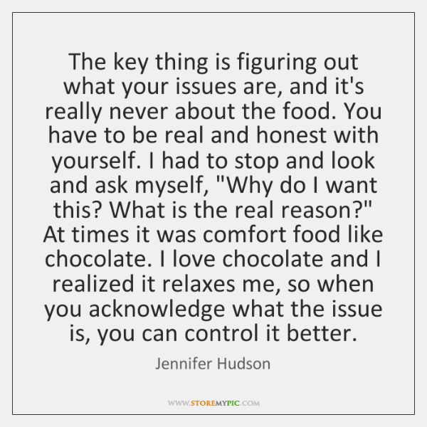 The key thing is figuring out what your issues are, and it's ...