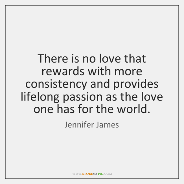 There is no love that rewards with more consistency and provides lifelong ...