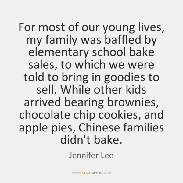 For most of our young lives, my family was baffled by elementary ...