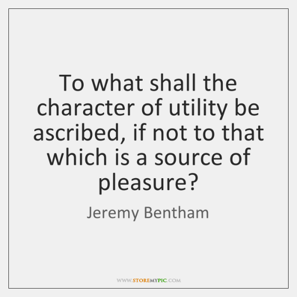 To what shall the character of utility be ascribed, if not to ...