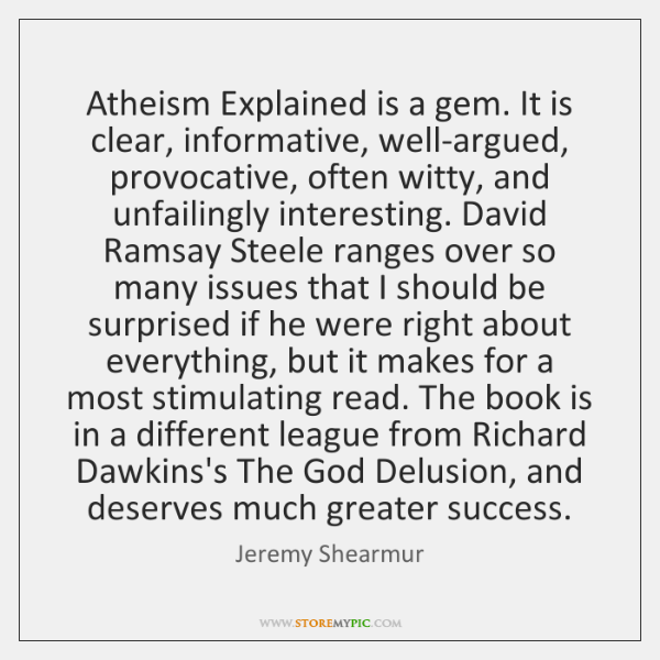 Atheism Explained is a gem. It is clear, informative, well-argued, provocative, often ...