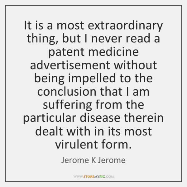 It is a most extraordinary thing, but I never read a patent ...