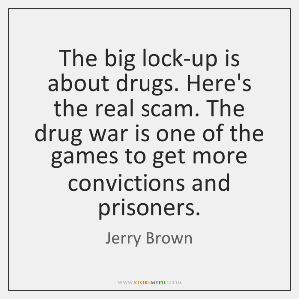 The big lock-up is about drugs. Here's the real scam. The drug ...