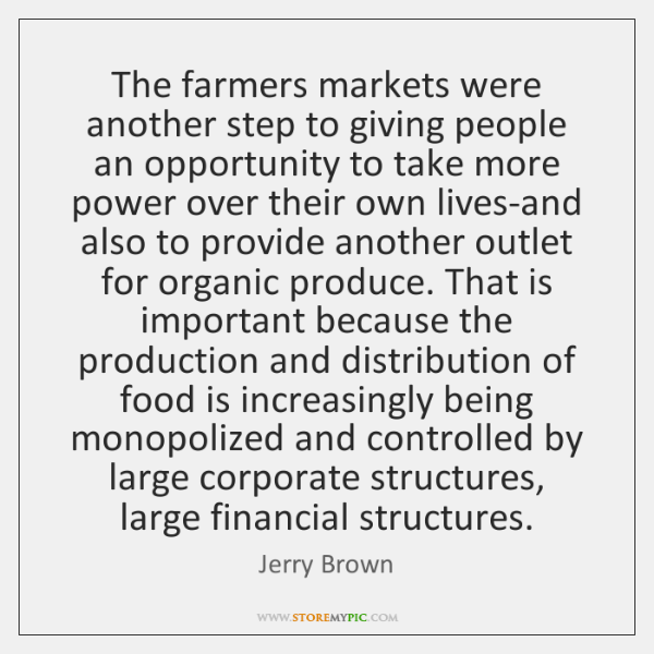 The farmers markets were another step to giving people an opportunity to ...