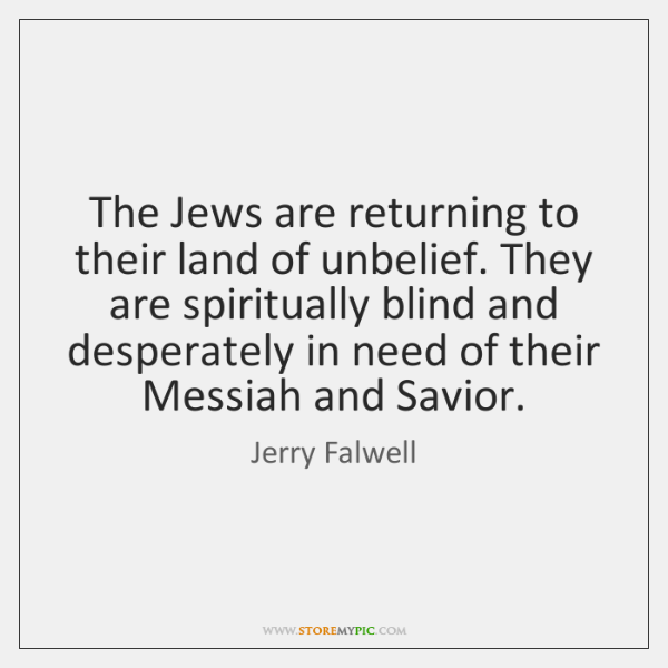The Jews are returning to their land of unbelief. They are spiritually ...
