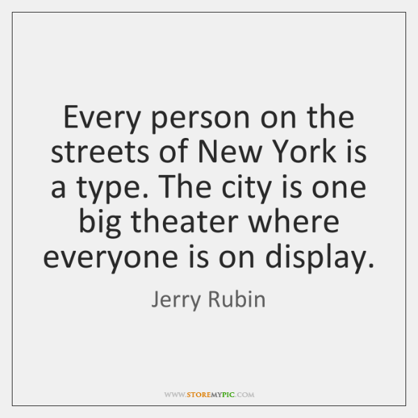 Every person on the streets of New York is a type. The ...