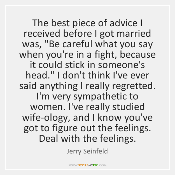 """The best piece of advice I received before I got married was, """"..."""