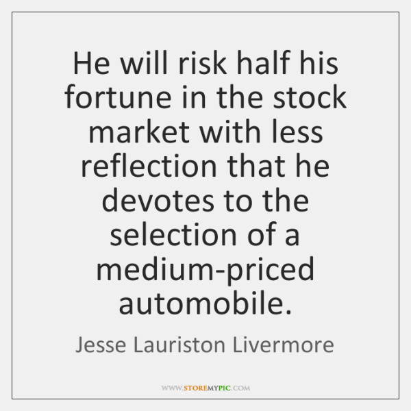 He will risk half his fortune in the stock market with less ...