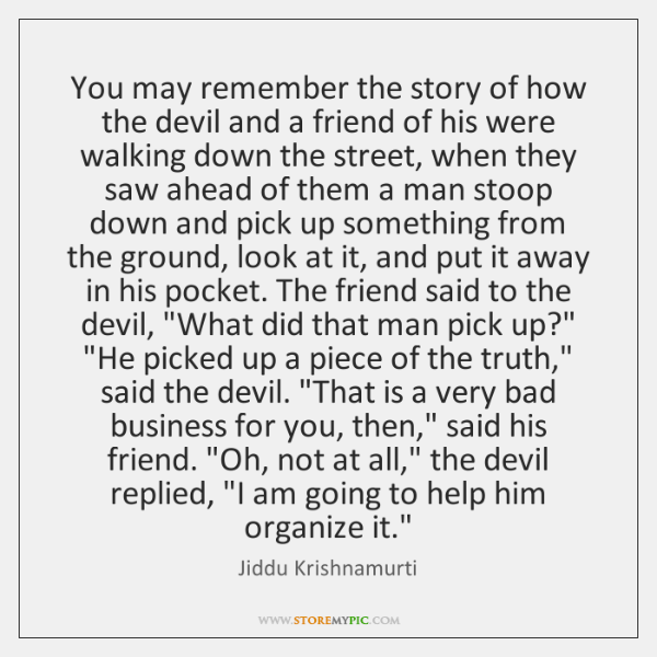 You may remember the story of how the devil and a friend ...