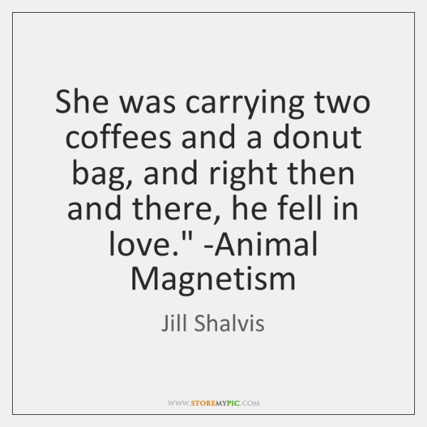 'She was carrying two coffees and a donut bag, and right then ...