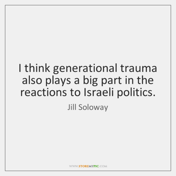 I think generational trauma also plays a big part in the reactions ...