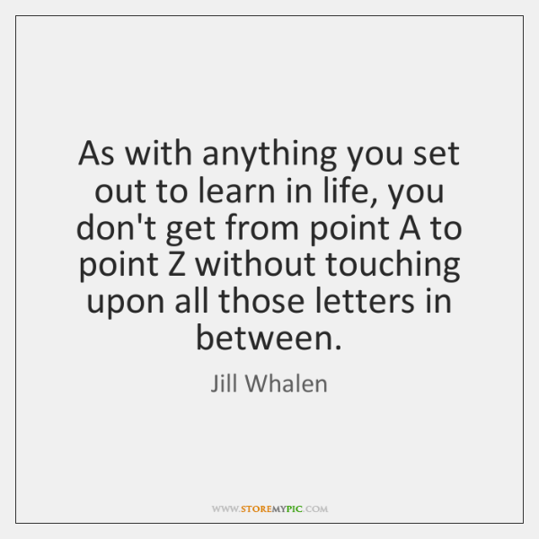 As with anything you set out to learn in life, you don't ...