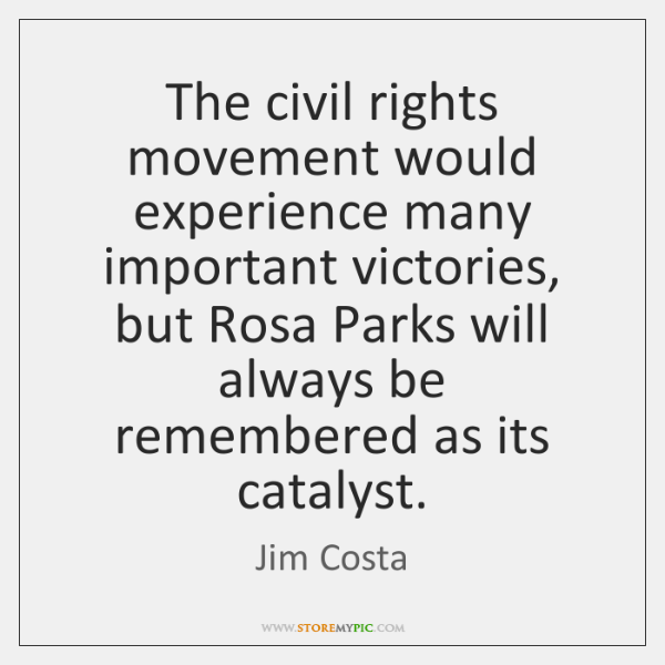 The civil rights movement would experience many important victories, but Rosa Parks ...