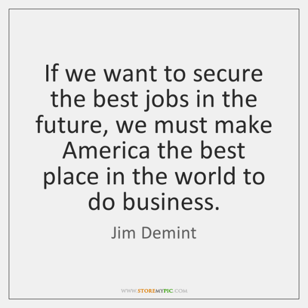 If we want to secure the best jobs in the future, we ...
